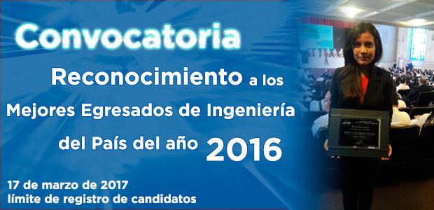 Convocatoria Reconocimiento a los Mejores Egresados de Ingeniería del País del año 2016