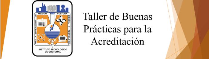 Taller de Buenas Prácticas para la Acreditación