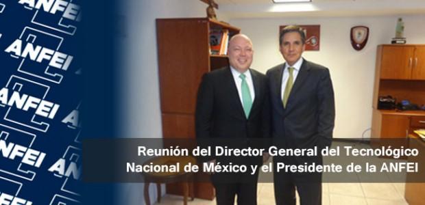 Reunión del Director General del Tecnológico Nacional de México y el Presidente de la ANFEI
