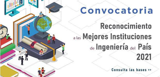 Convocatoria «Reconocimiento a las Mejores Instituciones de Ingeniería 2021»